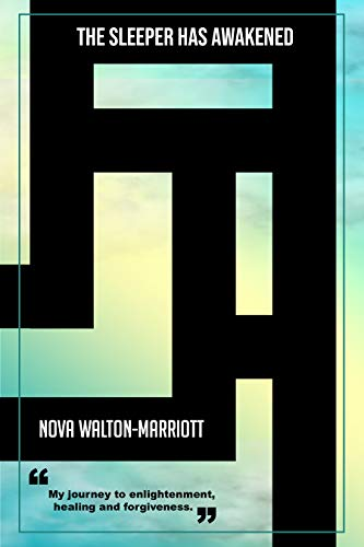 The Sleeper Has Awakened by Nova Walton-Marriott