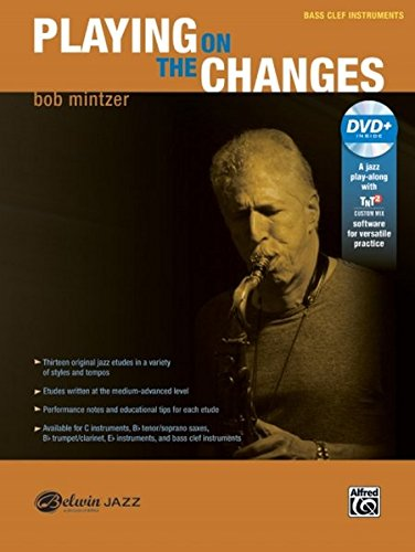 Playing on the Changes: Bass Clef Instruments, Book & DVD (Belwin Jazz Play-Along (Playing Chords Bass)