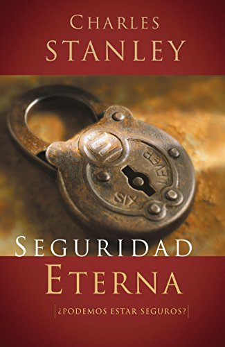 Seguridad eterna (Spanish Edition) by [Stanley, Dr. Charles F.]