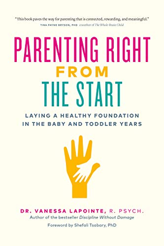 Parenting Right from the Start Dr. Vanessa Lapointe