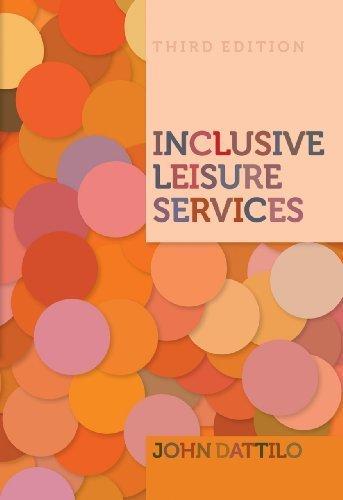 Inclusive Leisure Services, 3rd Edition by John Dattilo (2012-11-02) ebook