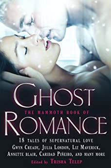 The Mammoth Book of Ghost Romance: 13 Tales of Supernatural Love (Mammoth Books) by [Telep, Trisha]