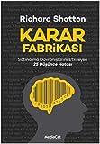 Karar Fabrikası: Satınalma Davranışlarını Etkileyen 25 Düşünce Hatası
