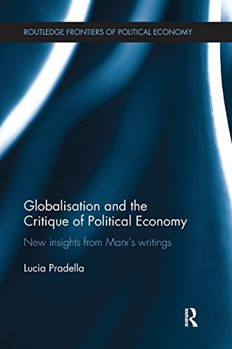 Globalization and the Critique of Political Economy: New Insights from Marx's Writings (Routledge Frontiers of Politica