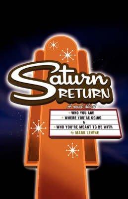 [(Saturn Return)] [By (author) Mark Levine] published on (April, 2006)