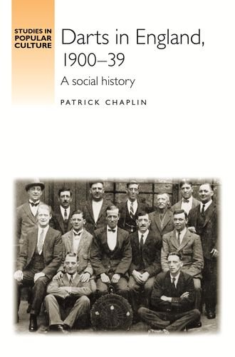 Download Darts in England, 1900-39: A social history (Studies in Popular Culture MUP) pdf epub