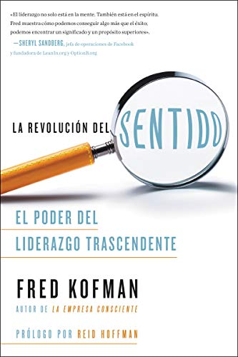 La revolución del sentido: El poder del liderazgo transcendente (Spanish Edition)