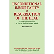 Unconditional Immortality Or Resurretion Of The Dead
