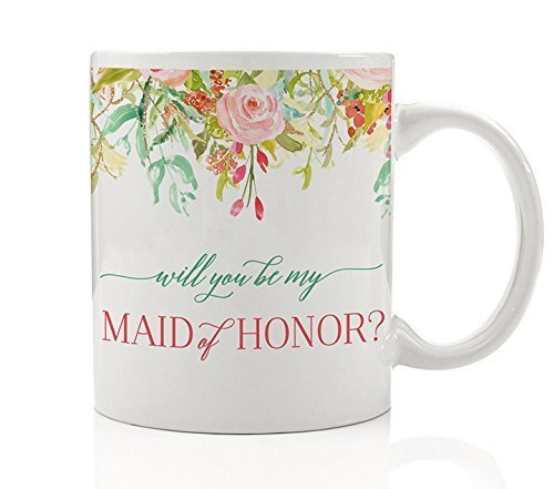 Will You Be My Maid of Honor? Coffee Mug Bride Proposal Gift Idea Wedding Party Sister Best Close Girlfriend Future in-Law Family Pretty Pink Mint Floral 11oz Ceramic Tea Cup by Digibuddha DM0107
