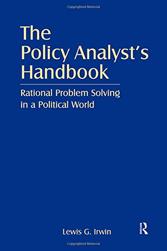 The Policy Analyst's Handbook: Rational Problem Solving in a Political World