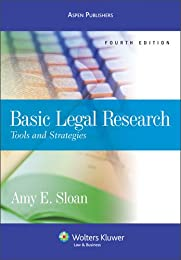 Basic Legal Research: Tools and Strategies (Legal Research and Writing)