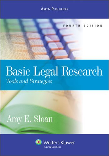 Basic Legal Research: Tools & Strategies 4e
