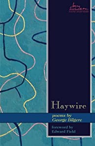 Haywire: Poems (Swenson Poetry Award)