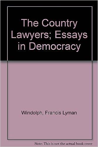 The Country Lawyers Essays In Democracy Essay Index Reprint Series  The Country Lawyers Essays In Democracy Essay Index Reprint Series  Francis Lyman Windolph  Amazoncom Books