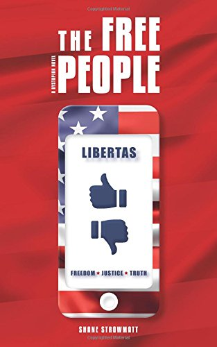 Read Online The Free People: A Dystopian Novel PDF