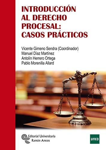 Introducción Al Derecho Procesal: Casos Prácticos (Manuales) por Vicente Gimeno Sendra,Manuel Díaz Martínez,Antolín Herrero Ortega,Pablo Morenilla Allard