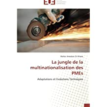 La jungle de la multinationalisation des PMEs: Adaptations et Evolutions Techniques