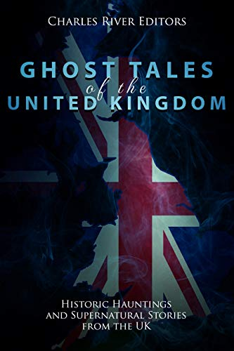 - Ghost Tales of the United Kingdom: Historic Hauntings and Supernatural Stories from the UK