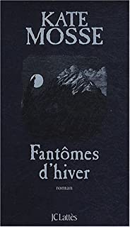 Fantômes d'hiver : roman, Mosse, Kate