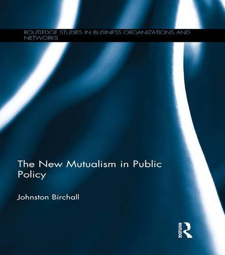 the-new-mutualism-in-public-policy-routledge-studies-in-business-organizations-and-networks