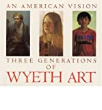 img - for An American Vision: Three Generations of Wyeth Art (Paperback) - Common book / textbook / text book