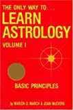 The Only Way to Learn Astrology, Marion D. March and Joan McEvers, 0917086007