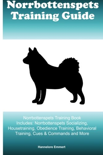 Download Norrbottenspets Training Guide Norrbottenspets Training Book Includes: Norrbottenspets Socializing, Housetraining, Obedience Training, Behavioral Training, Cues & Commands and More Text fb2 ebook