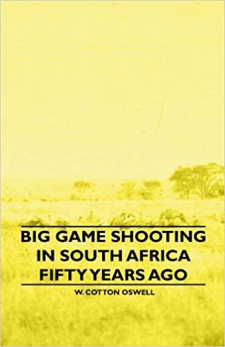 Book Big Game Shooting in South Africa Fifty Years Ago