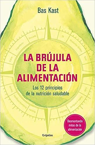 La Brújula De La Alimentación The Nutrition Compass Bas