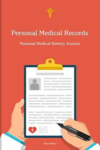 Personal Medical Records: Your Personal Medical Journal