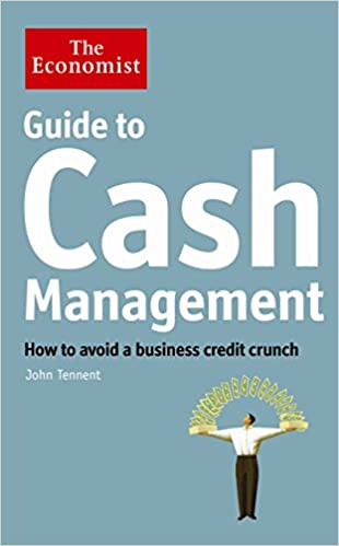 The Economist Guide to Cash Management: How to avoid a business credit crunch