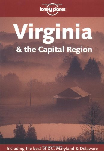 Lonely Planet Virginia & the Capital Region (LONELY PLANET VIRGINIA AND THE CAPITAL REGION)
