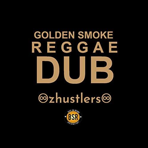 Golden Smoke Reggae Dub - The Best of zHustlers 2018
