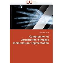 COMPRESSION ET VISUALISATION D IMAGES MEDICAL