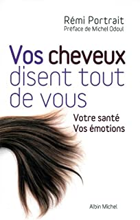 Vos cheveux disent tout de vous  : votre santé, vos émotions, Portrait, Rémy