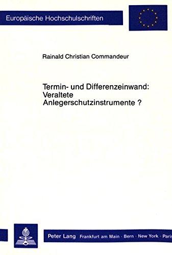 Termin- und Differenzeinwand: Veraltete Anlegerschutzinstrumente? (Europäische Hochschulschriften Recht) (German Edition) by Peter Lang GmbH, Internationaler Verlag der Wissenschaften