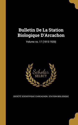 Bulletin de La Station Biologique D'Arcachon; Volume No. 17 (1915-1920) pdf epub