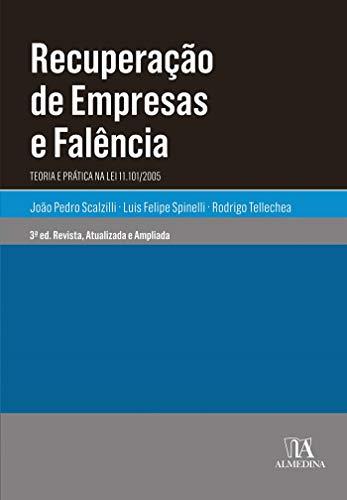 Recuperação de empresas e falência : Teoria e prática na lei 11.101/2005