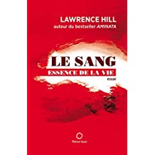 LE SANG: essence de la vie (French Edition)