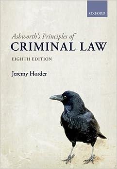 Ashworth's Principles of Criminal Law by Jeremy Horder (April 07,2016)