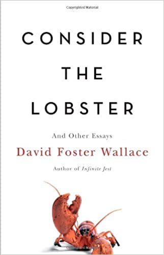 Amazon consider the lobster and other essays david foster