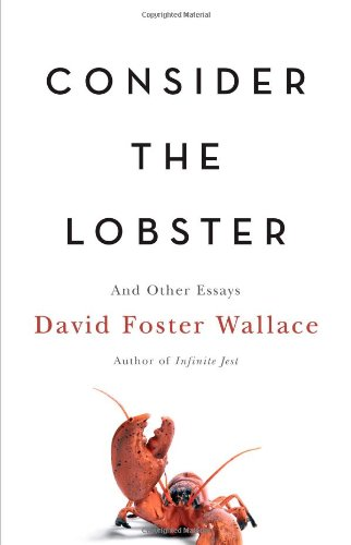 Consider the Lobster: And Other Essays by Little, Brown and Company
