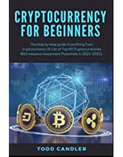 Cryptocurrency for Beginners: Top 50 Cryptocurrency That You Can Profit From In 2021-2022: A List of Top 50 Cryptocurrencies With massive Investment Potentials.