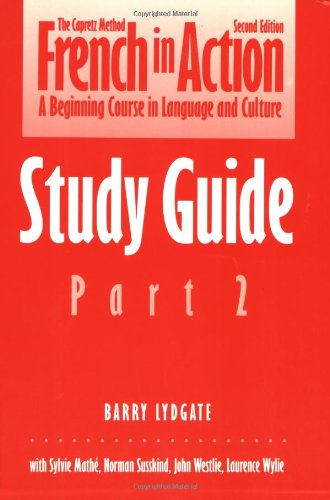 French in Action: A Beginning Course in Language and Culture, Second Edition: Study Guide, Part 2 (Yale Language Series)