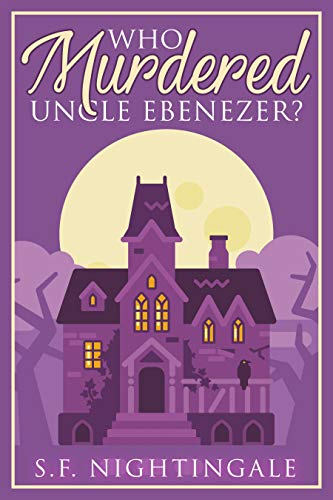 (Who Murdered Uncle Ebenezer? (18K Small Town Estate Christian Cozy Mystery Series Book 1))