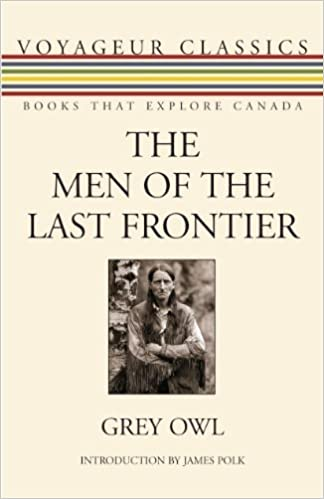 Book The Men of the Last Frontier (Voyageur Classics) by Grey Owl (2011-02-25)
