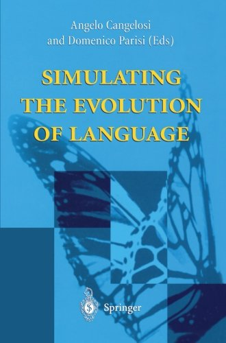 Simulating the Evolution of Language by Angelo Cangelosi Domenico Parisi