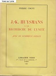 Book's Cover of J.K. Huysmans a la Recherche de L'Unite