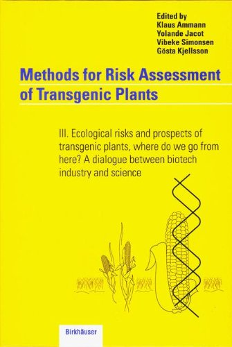 Download Methods for Risk Assessment of Transgenic Plants: III. Ecological risks and prospects of transgenic plants, where do we go from here? A dialogue between biotech industry and science ebook