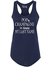 Pop The Champagne I'm Changing My Last Name Womens Racerback Tank Top